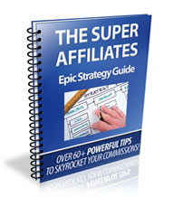 The Super Affiliates Epic Strategy Guide